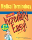 Image for Medical terminology made incredibly easy!