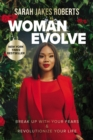Image for Woman Evolve : Break Up with Your Fears and   Revolutionize Your Life