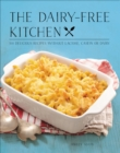 Image for The Dairy-Free Kitchen : 100 Delicious Recipes Without Lactose, Casein, or Dairy
