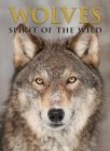 Image for Wolves : Spirit of the Wild