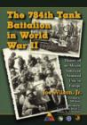 Image for The 784th Tank Battalion in World War II : History of an African American Armored Unit in Europe