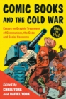 Image for Comic books and the Cold War, 1946-1962  : essays on graphic treatment of communism, the code and social concerns