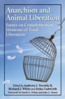 Image for Anarchism and Animal Liberation : Essays on Complementary Elements of Total Liberation