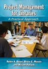Image for Project Management for Libraries : A Practical Approach