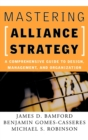 Image for Mastering alliance strategy  : a comprehensive guide to design, management, and organization