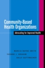 Image for Community-based health organizations  : advocating for improved health