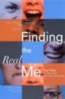 Image for Finding the real me  : true tales of sex and gender diversity