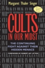 Image for Cults in our midst  : the continuing fight against their hidden menace