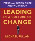 Image for Leading in a culture of change  : personal action guide and workbook