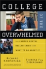 Image for College of the overwhelmed  : the campus mental health crisis and what we must do about it