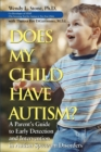 Image for Does my child have autism?  : a parent's guide to early detection and intervention in autism spectrum disorders