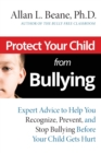 Image for Protect your child from bullying  : expert advice to help you recognize, prevent, and stop bullying before your child gets hurt