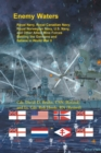 Image for Enemy Waters : Royal Navy, Royal Canadian Navy, Royal Norwegian Navy, U.S. Navy, and other Allied Mine Forces battling the Germans and Italians in World War II