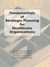 Image for Fundamentals of Strategic Planning for Healthcare Organizations