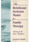 Image for The Relational Systems Model for Family Therapy : Living in the Four Realities