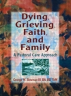 Image for Dying, grieving, faith, and family
