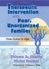 Image for Therapeutic Intervention with Poor, Unorganized Families : From Distress to Hope
