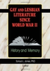 Image for Gay and Lesbian Literature Since World War II : History and Memory