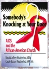 Image for Somebody's Knocking at Your Door : AIDS and the African-American Church