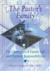 Image for The Pastor's Family : The Challenges of Family Life and Pastoral Responsibilities