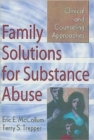Image for Family Solutions for Substance Abuse : Clinical and Counseling Approaches