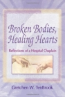 Image for Broken Bodies, Healing Hearts : Reflections of a Hospital Chaplain