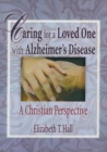 Image for Caring for a Loved One with Alzheimer's Disease : A Christian Perspective