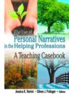Image for The Use of Personal Narratives in the Helping Professions : A Teaching Casebook