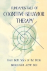 Image for Fundamentals of Cognitive-Behavior Therapy : From Both Sides of the Desk