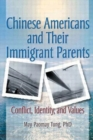Image for Chinese Americans and Their Immigrant Parents : Conflict, Identity, and Values