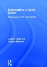 Image for Negotiating a Good Death : Euthanasia in the Netherlands