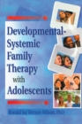Image for Developmental-Systemic Family Therapy with Adolescents