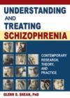 Image for Understanding and treating schizophrenia  : contemporary research, theory, and practice