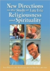Image for New directions in the study of late life religiousness and spirituality