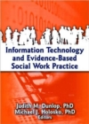 Image for Information Technology and Evidence-Based Social Work Practice