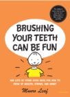 Image for Brushing Your Teeth Can be Fun