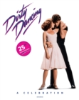 Image for Dirty Dancing : A Celebration