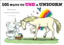 Image for 101 ways to use a unicorn