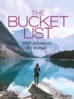 The Bucket List : 1000 Adventures Big & Small - Stathers, Kath