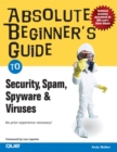 Image for Absolute beginner's guide to security, spam, spyware & viruses