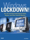 Image for Windows lockdown!  : your XP and Vista guide against hacks, attacks, and other Internet mayhem : Vista Edition