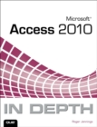 Image for Microsoft Access 2010 in depth
