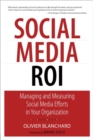 Image for Social media ROI  : managing and measuring social media efforts in your organization