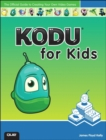 Image for Kodu for kids  : the official guide to creating your own video games