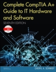 Image for Complete CompTIA A+ Guide to IT Hardware and Software