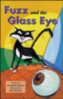 Image for Fuzz and the Glass Eye : Confidence and Courage