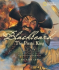 Image for Blackbeard, the pirate king  : several yarns detailing the legends, myths, and real-life adventures of history's most notorious seaman