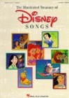 Image for The illustrated treasury of Disney songs  : piano, vocal, guitar