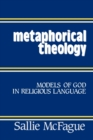 Image for Metaphorical Theology : Models of God in Religious Language
