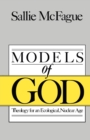 Image for Models of God : Theology for an Ecological, Nuclear Age